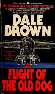 Cover of: Flight of the old dog | Dale Brown