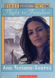 Cover of: Flight to freedom | Ana Veciana-Suarez