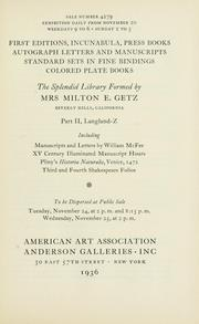 Cover of: First editions, incunabula, press books, autograph letters and manuscripts, standard sets in fine bindings, colored plate books; the splendid library formed by Mrs. Milton E. Getz, Beverly Hills, California. | American Art Association, Anderson Galleries (Firm)