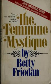 an analysis of betty friedans book the feminine mystique Life so far: a memoir by betty friedan simon & schuster was the typical response to friedan's first book, the feminine mystique the friedans fell into.