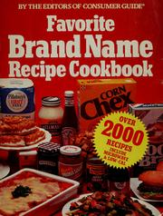 Cover of: Favorite brand-name recipe cookbook | by the editors of Consumer guide