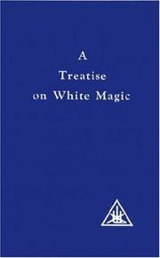 Cover of: A Treatise on White Magic or The Way of the Disciple
