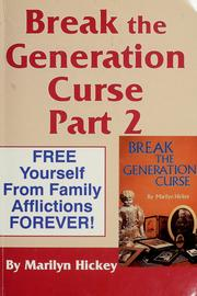 Cover of: Break the generation curse | Marilyn Hickey