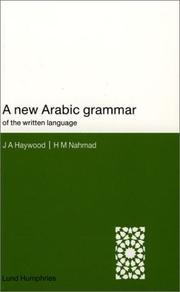 Cover of: A new Arabic grammar of the written language | John A. Haywood