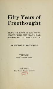 Cover of: Fifty years of freethought | George Everett Hussey Macdonald
