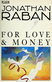 Cover of: For love & money | Jonathan Raban