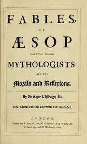 Cover of: Fables, of Aesop and other eminent mythologists | by Sir Roger L'Estrange.