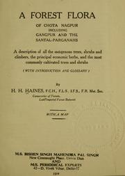 Cover of: A forest flora of Chota Nagpur including Gangpur and the Santal-Parganahs by Henry Haselfoot Haines