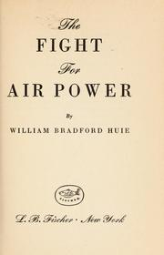 Cover of: The fight for air power | William Bradford Huie