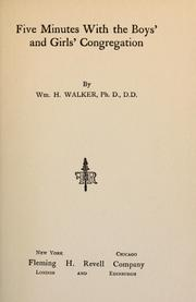 Cover of: Five minutes with the boys' and girls' congregation | William Henry Walker