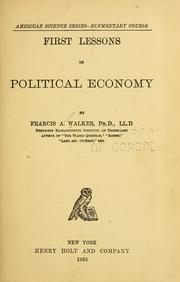 Cover of: First lessons in political economy | Francis A[masa] Walker