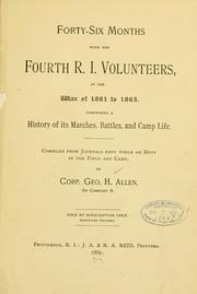 Cover of: Forty-six months with the Fourth R. I. volunteers, in the war of 1861 to 1865 | Allen, George H. corp. 4th R.I. infantry