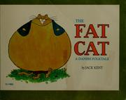 Cover of: The Fat cat | Translated and illustrated by Jack Kent.