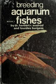 Breeding aquarium fishes by Herbert R. Axelrod