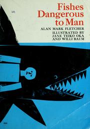 Cover of: Fishes dangerous to man. | Alan Mark Fletcher