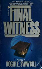 Cover of: Final witness | Roger E. Swaybill