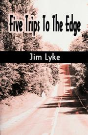 Cover of: Five trips to the edge | Jim Lyke