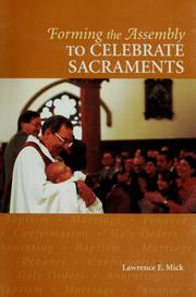 Cover of: Forming the assembly to celebrate sacraments | Lawrence E. Mick