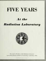 Cover of: Five years at the Radiation Laboratory | Massachusetts Institute of Technology. Radiation Laboratory.