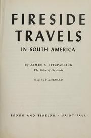 Cover of: Fireside travels in South America | James A. FitzPatrick