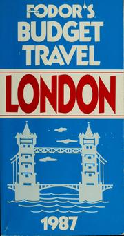 Cover of: Fodor's budget travel London, 1987 |