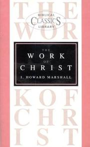 Cover of: The work of Christ | I. Howard Marshall