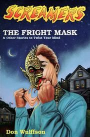 Cover of: The Fright Mask & Other Stories to Twist Your Mind (Screamers, No 2) by Don Wulffson