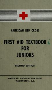 Cover of: First aid textbook for juniors | American National Red Cross.