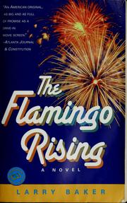 Cover of: The flamingo rising | Larry Baker
