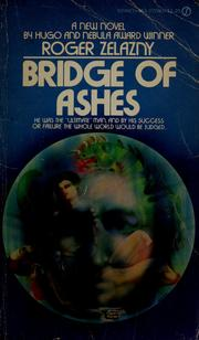 Cover of: Bridge of ashes | Roger Zelazny