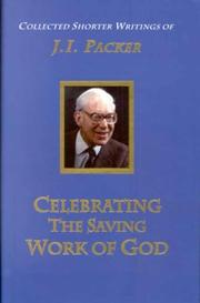 Cover of: Celebrating the Saving Work of God | J. I. Packer