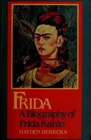 Cover of: Frida, a biography of Frida Kahlo | Hayden Herrera