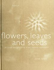 Cover of: Flowers, leaves and seeds | Janet Grant