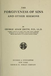 Cover of: The forgiveness of sins and other sermons | Sir George Adam Smith