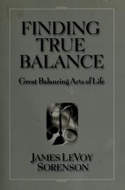 Cover of: Finding true balance | James LeVoy Sorenson