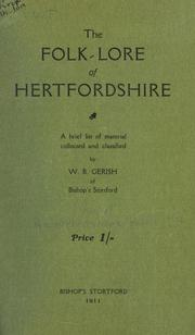 The folk-lore of Hertfordshire by William Blyth Gerish