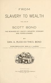 Cover of: From slavery to wealth, the life of Scott Bond | Daniel Arthur Rudd