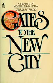 Cover of: Gates to the new city | Howard Schwartz