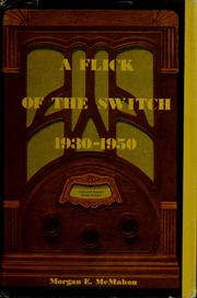 Cover of: A flick of the switch, 1930-1950 by Morgan E. McMahon