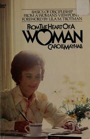 Cover of: From the heart of a woman | Carole Mayhall