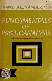 Cover of: Fundamentals of psychoanalysis | Alexander, Franz