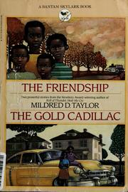 The friendship ; and, The gold cadillac (1989 edition) | Open Library