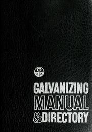 Cover of: Galvanizing manual and directory | Galvanizers Association of Australia.