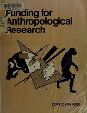 Cover of: Funding for anthropological research | Karen Cantrell