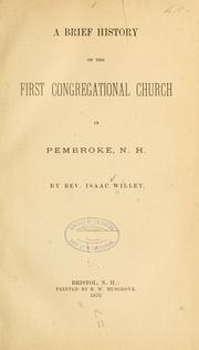Cover of: A brief history of the First Congregational church in Pembroke, N.H | Isaac Willey