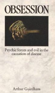 Cover of: Obsession: psychic forces and evil in the causation of disease