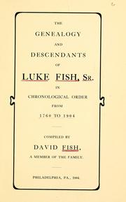 Cover of: The genealogy and descendants of Luke Fish by David Fish