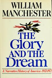 Cover of: The glory and the dream | William Manchester