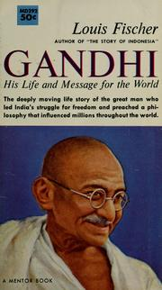 Gandhi, his life and message for the world by Fischer, Louis