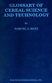 Cover of: Glossary of cereal science and technology | Samuel A. Matz